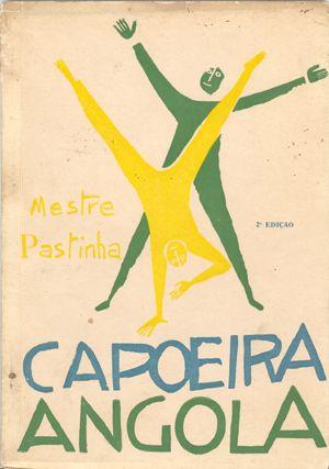 Capoeira Angola  Auteur: Mestre Pastinha  from http://www.aldeiacapoeira.com/archiefboeken.html