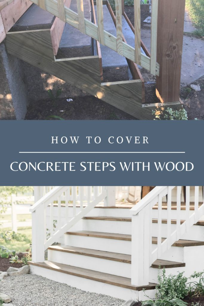 How To Cover Concrete Steps With Wood Concrete Steps Concrete Front Steps Concrete Stairs