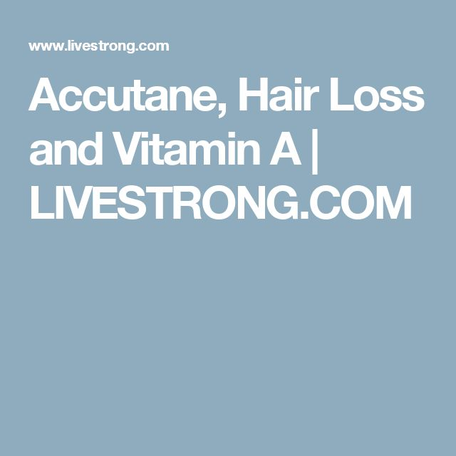 Accutane, Hair Loss and Vitamin A | LIVESTRONG.COM
