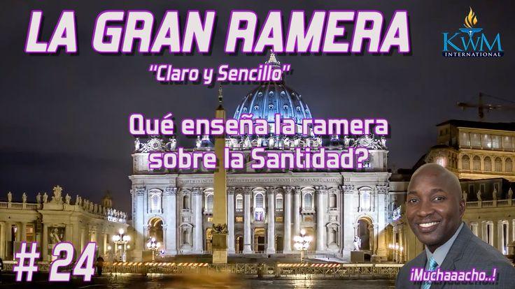 24. Qué enseña la ramera sobre la Santidad? - SERIE: LA GRAN RAMERA CL...