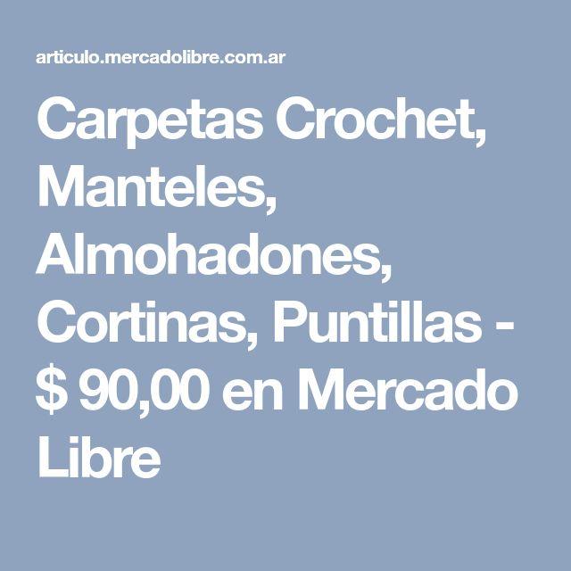 Carpetas Crochet, Manteles, Almohadones, Cortinas, Puntillas - $ 90,00 en Mercado Libre
