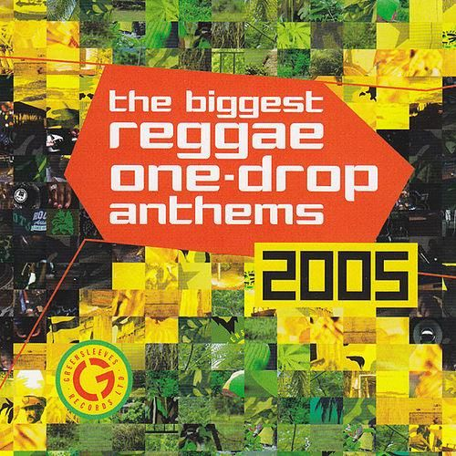 Biggest Reggae One Drop Anthems 2005 by Various Artists