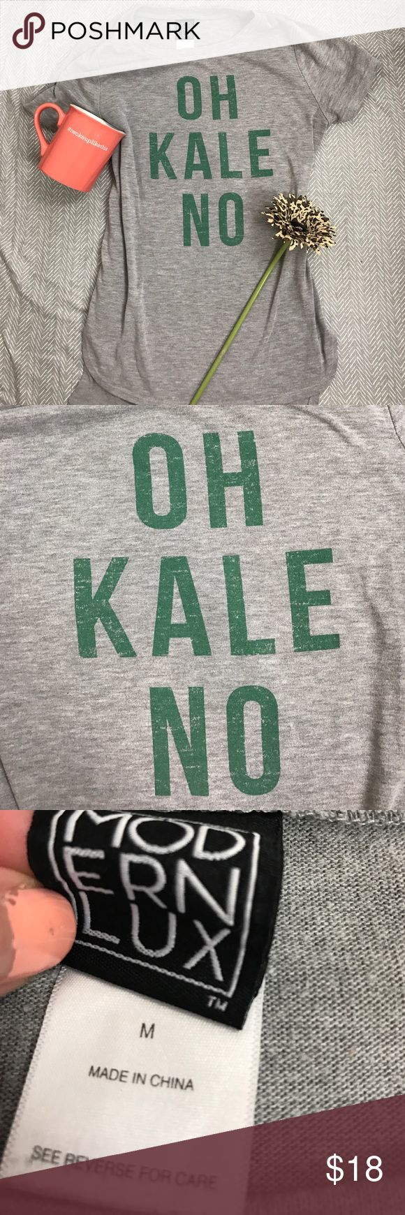 Oh kale no graphic funny tee Mod ern lux medium grey tee with green oh kale no lettering. The back of shift is longer than the front. Tops Tees - Short Sleeve