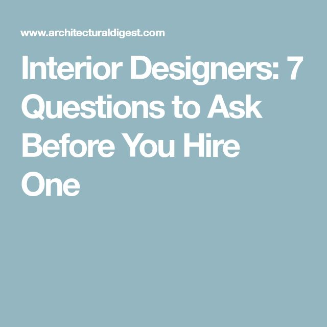 Interior Designers: 7 Questions to Ask Before You Hire One ...