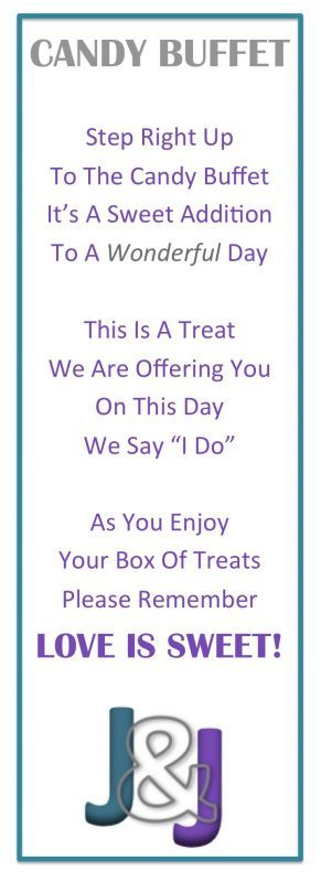 """DIY Candy Buffet Sign  I think I'll cut the last part and change the 2nd stanza to:  this sugar buzz treat we are offering you is to celebrate the sweetness of us saying """"I Do"""""""