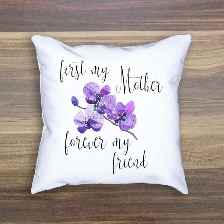 First My Mother Forever My Friend Purple Floral Watercolor Throw Pillow Mother's Day Pillow Mother's Day Throw Pillow Mother's Day Decor by Indulgemyheart on Etsy