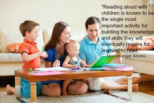 """Reading aloud with children is known to be the single most important activity for building the knowledge and skills they will eventually require for learning to read.""    — Marilyn Jager Adams"