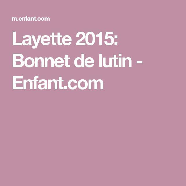 Layette 2015: Bonnet de lutin - Enfant.com