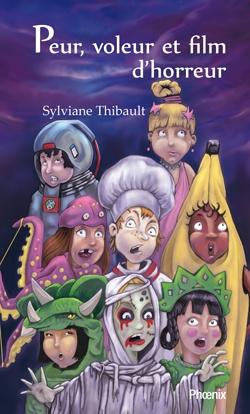 Peur, voleur et film d'horreur, Sylviane Thibault, illust. Claude Thivierge, éditions du Phoenix, 74 pages