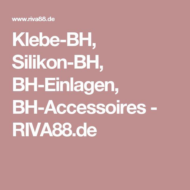 Klebe-BH, Silikon-BH, BH-Einlagen, BH-Accessoires - RIVA88.de