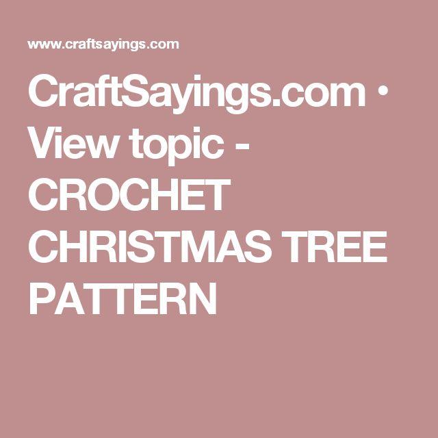 CraftSayings.com • View topic - CROCHET CHRISTMAS TREE PATTERN