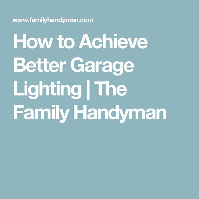 25+ Best Ideas About Garage Lighting On Pinterest