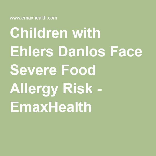 Children with Ehlers Danlos Face Severe Food Allergy Risk - EmaxHealth