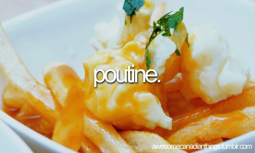 awesome canadian things // poutine