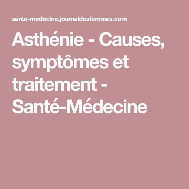 Asthénie - Causes, symptômes et traitement - Santé-Médecine