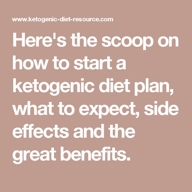 How to start a ketogenic diet plan, what to expect, side effects and the great benefits.