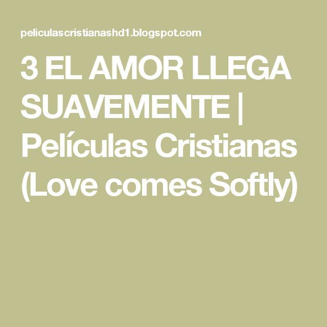 3 EL AMOR LLEGA SUAVEMENTE   Películas Cristianas          (Love comes Softly)