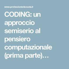 CODING: un approccio semiserio al pensiero computazionale (prima parte)…