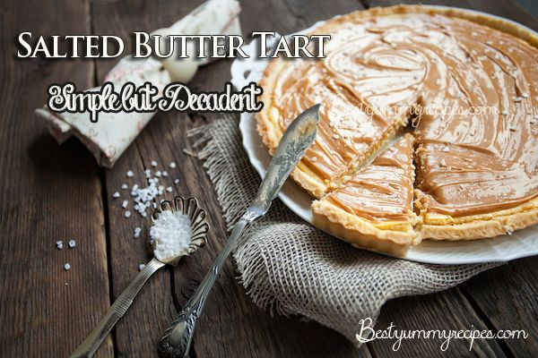 Salted Butter Tart – Food Recipes | Culinary inspiration. I may not ...