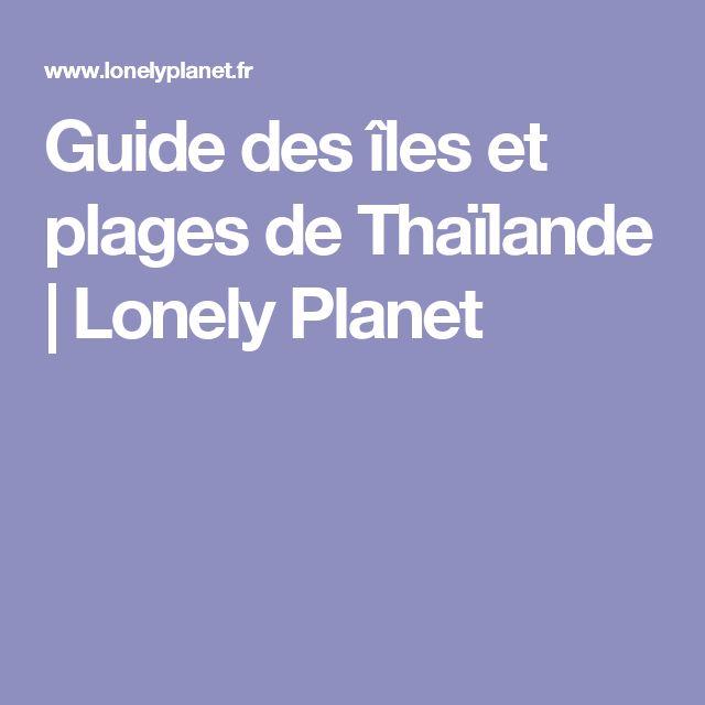 Guide des îles et plages de Thaïlande   Lonely Planet
