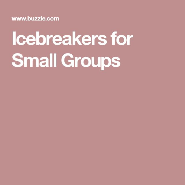 Icebreakers for Small Groups