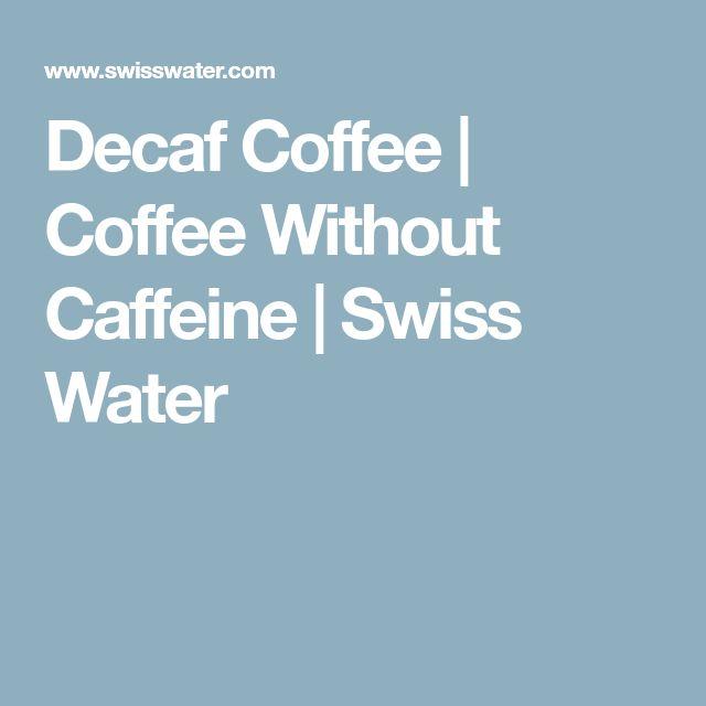 Decaf Coffee | Coffee Without Caffeine | Swiss Water