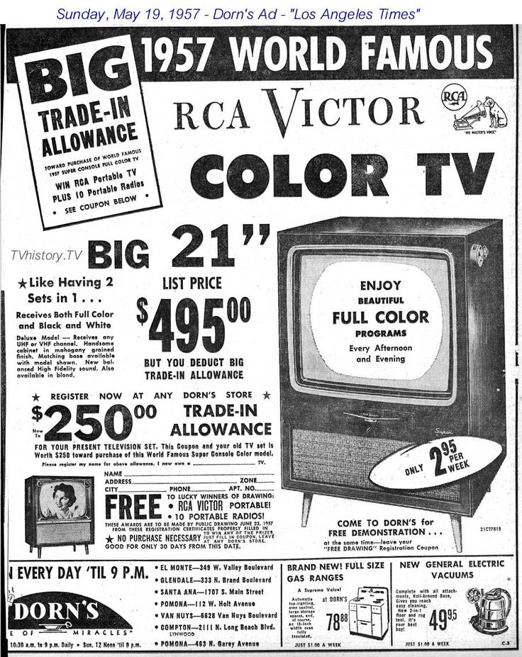 "1957 -- RCA 21"" color TV was almost $500 at Dorn's in Los Angeles. Bonanza started on TV in '59 which was the big impetus to get folks moving into color TVs in a big way"