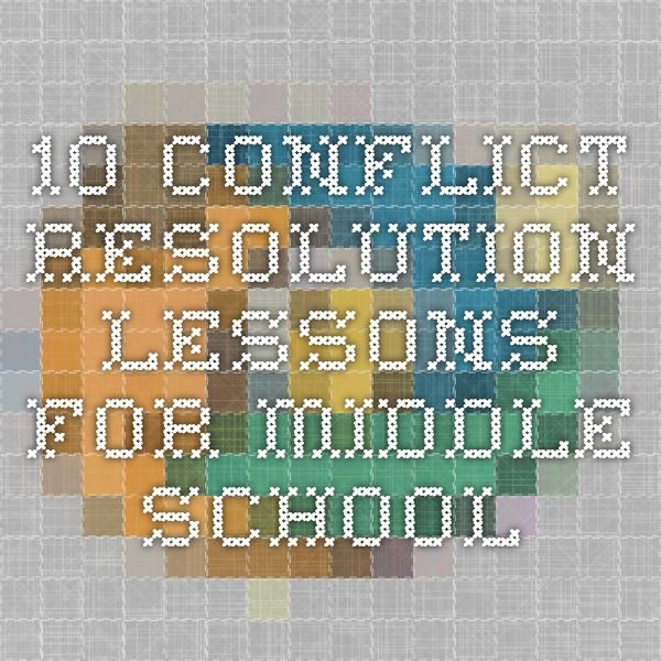 10 Conflict Resolution Lessons for middle school