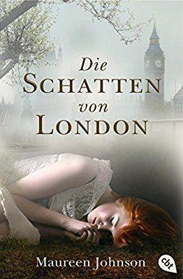 Die Schatten von London Die Schatten von London-Reihe, Band 1: Amazon.de: Maureen Johnson, Anja Galić: Bücher