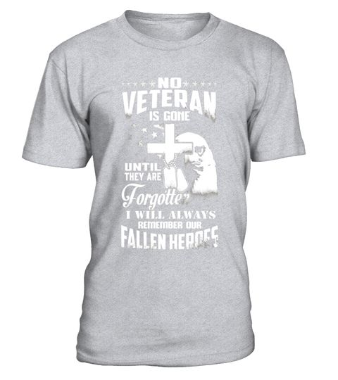 """# No Veteran is Gone Until They Are Forgotten T-shirt .  Special Offer, not available in shops      Comes in a variety of styles and colours      Buy yours now before it is too late!      Secured payment via Visa / Mastercard / Amex / PayPal      How to place an order            Choose the model from the drop-down menu      Click on """"Buy it now""""      Choose the size and the quantity      Add your delivery address and bank details      And that's it!      Tags: No veteran is gone until they…"""