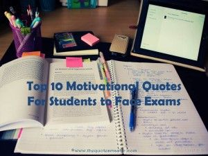 High 10 Motivational Quotes for College students to Face Exams