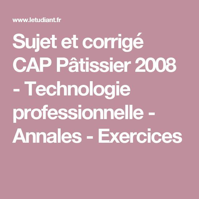 Sujet Et Corrige Cap Patissier 2008 Technologie Professionnelle