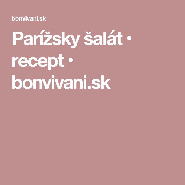 Parížsky šalát • recept • bonvivani.sk