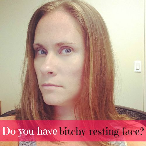 Do you suffer from Bitchy Resting Face? OMG....... Steff, this remind you of anything?! Lol