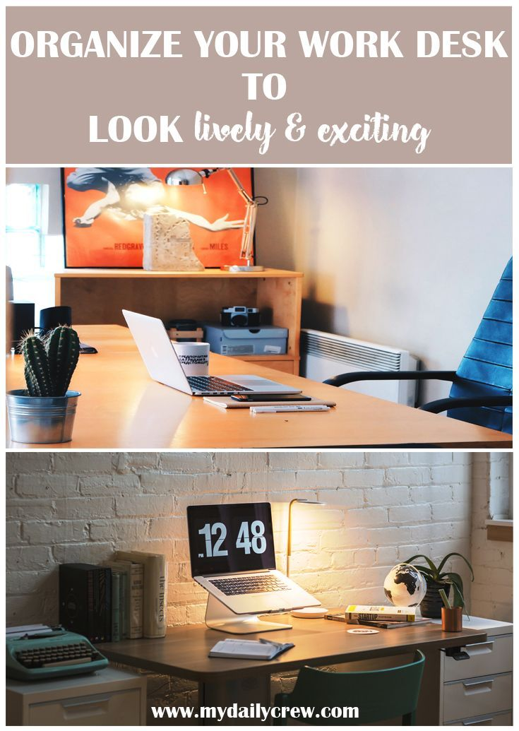 Easy Ideas To Make Your Work Desk Look Lively And Exciting Work