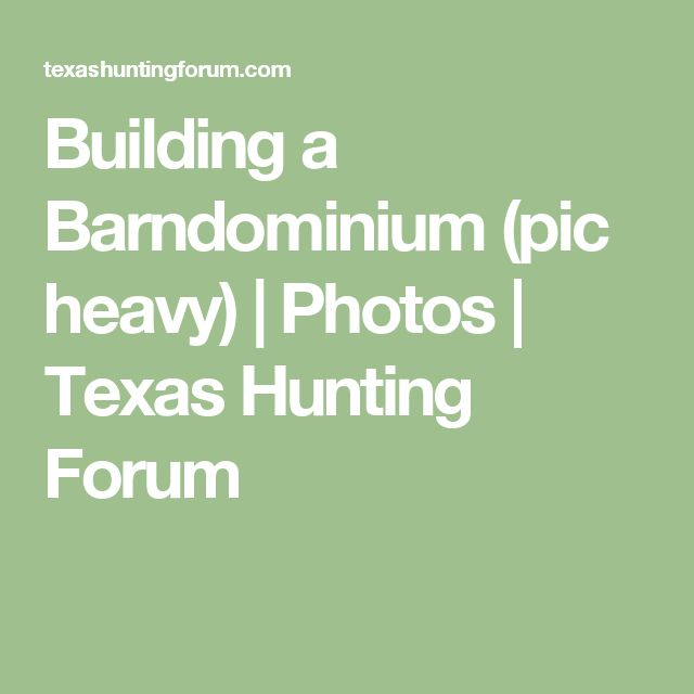 Building a Barndominium (pic heavy) | Photos | Texas Hunting Forum