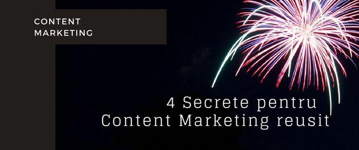 4 Secrete Pentru Content Marketing Reuşit