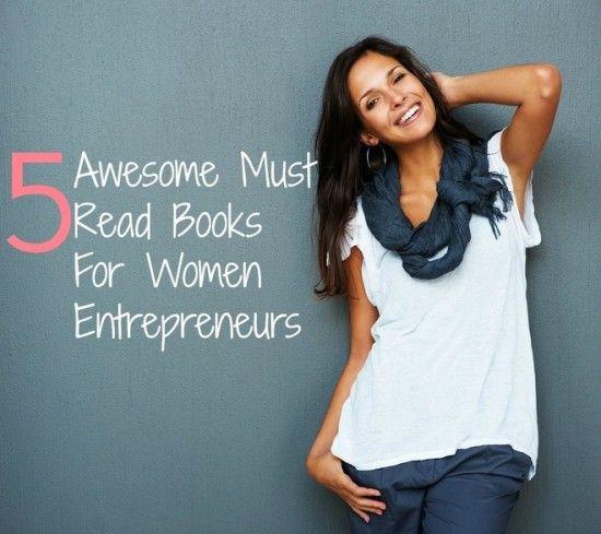 5 Awesome Must-Read Books for Women Entrepreneurs