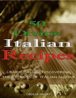 Bilingual cooking book to learn italian while cooking 100% Italian dishes!
