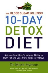 The Blood Sugar Solution 10-Day Detox Diet Activate Your Body's Natural Ability to Burn fat and Lose Up to 10lbs in 10 Days by Mark Hyman Dr. Hyman's progressive get-healthy plan, in view of the #1 New York Times hit The Blood Sugar Solution, supercharged for prompt outcomes. The way to getting more fit and keeping it off is keeping up low insulin levels. In view of Dr. Hyman's earth shattering Blood Sugar Solution program, The Blood Sugar Solution 10-Day Detox Diet presents techniques for…