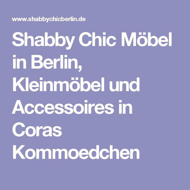 Shabby Chic Möbel in Berlin, Kleinmöbel und Accessoires in Coras Kommoedchen