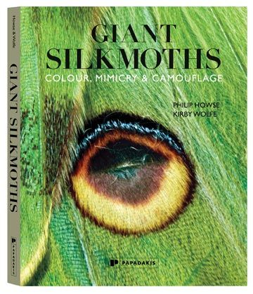 Giant Silkmoths by Philip Howse and Kirby Wolfe