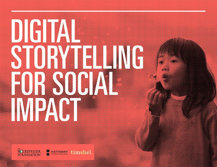 "Download the INSIGHTFUL ""Digital Storytelling for Social Impact from RockefellerFound"" report #DigitalStorytelling"