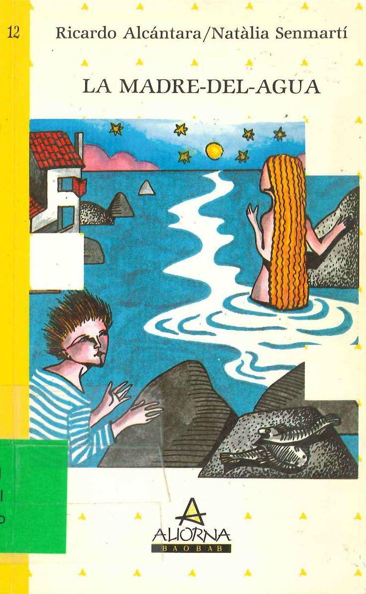 La madre-del-agua de Ricardo Alcántara; ilustraciones de Natàlia Senmartí. Publicado por Aliorna, 1987.