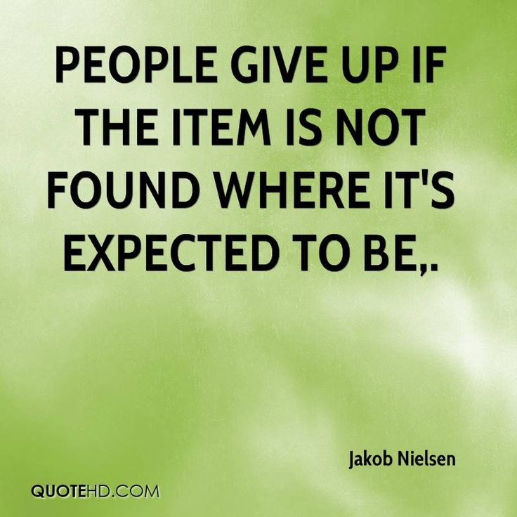 People give up if the item is not found where it's expected to be.