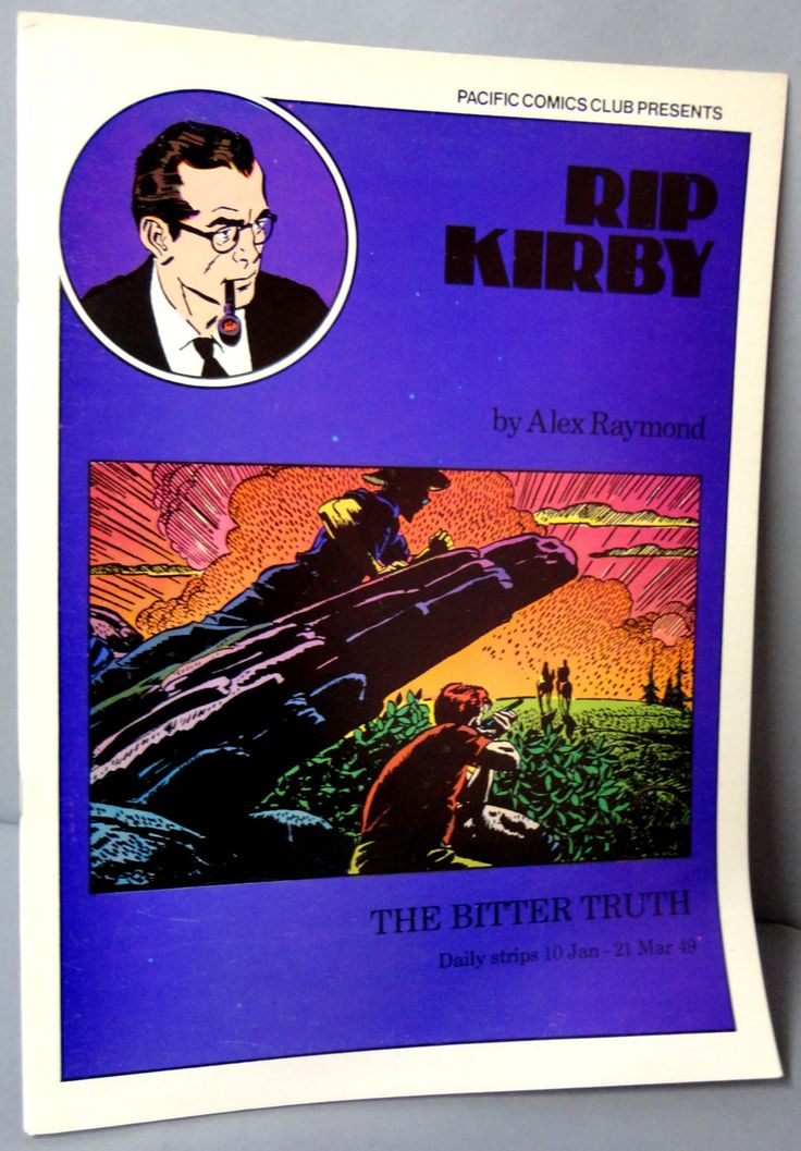 RIP KIRBY 10 The Bitter Truth Alex Raymond large size B & W reprints January 10- March 21, 1949 Pacific Club 1980 Limited Edition