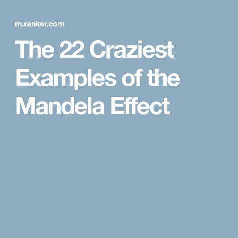 The 22 Craziest Examples of the Mandela Effect