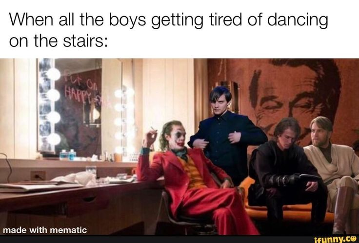 When all the boys getting tired of dancing on the stairs