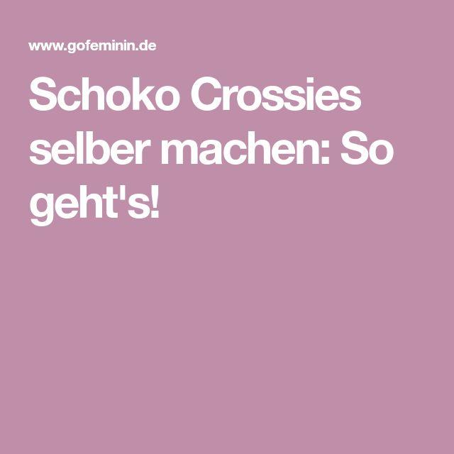 Schoko Crossies selber machen: So geht's!
