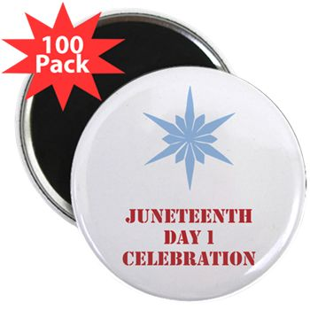 """Juneteenth Day 1, 2.25"""" Magnet (100 Pack) Mag"""